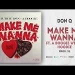 DOWNLOAD MP3: Don Q Ft. A Boogie wit da Hoodie – Make Me Wanna