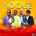 Guccimaneko ft. Pasuma, Davido & Dj Jimmy Jatt – No Case