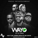 Kaha ft. Eldee, General Pype, Sean Tero & Jahborne – Wayo