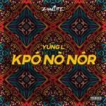 Yung L – Kpo No Nor (Kpononor)