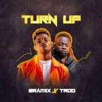 Bramix Ft. TROD – Turn Up