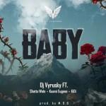 DJ Vyrusky ft. Shatta Wale, Kuami Eugene & KiDi – Baby