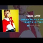 Drama Relax Ft. Tory Lanez x Lil Tjay – Your Love