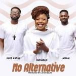 MoniQue ft. ADam & Mike Abdul – No Alternative