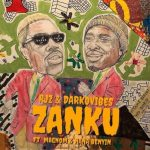RJZ & Darkovibes – Zanku ft. Nana Beyin, Magnom