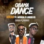 Ahkan Ft. Medikal x Junior US – Obama Dance (Prod. ParisBeatz)