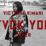 Victoria Kimani – Fvck You Cover (YCee Diss)