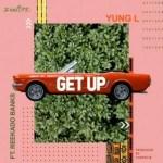 Yung L Ft. Reekado Banks – Get Up (Prod. Chopstix)