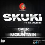 Skuki ft. Olamide – Over The Mountain