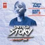Vigro Deep – Untold Story