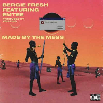 Bergie Fresh Ft. Emtee - Made By The Mess Mp3 Audio Download