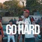 Intence – Go Hard (Audio + Video)