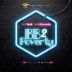 Mohbad Ft. Bella Shmurda – BB2 Poverty