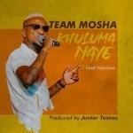 Team Mosha – Khuluma Naye Ft. Valentine