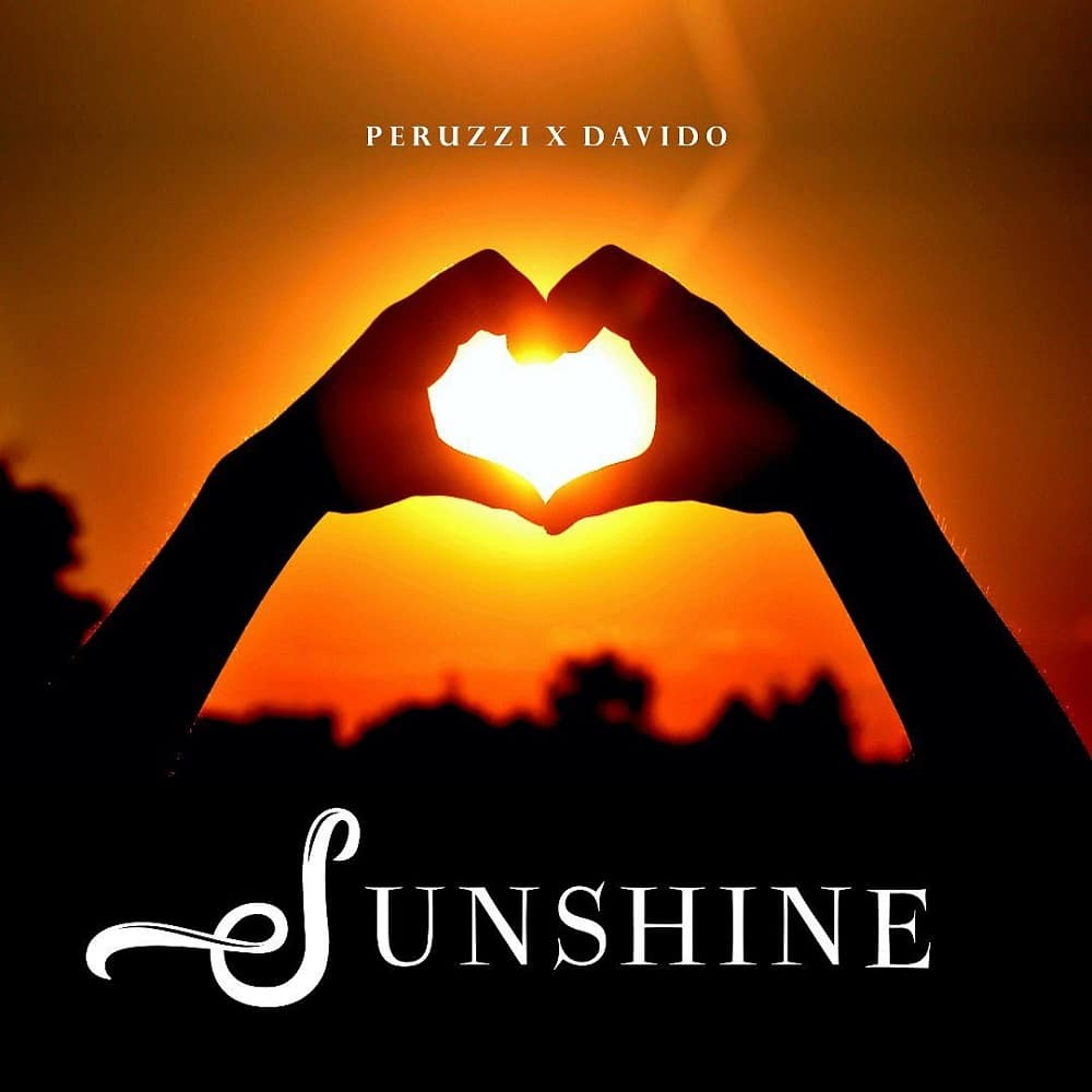 Peruzzi - Sunshine Feat. Davido Mp3 Audio Download