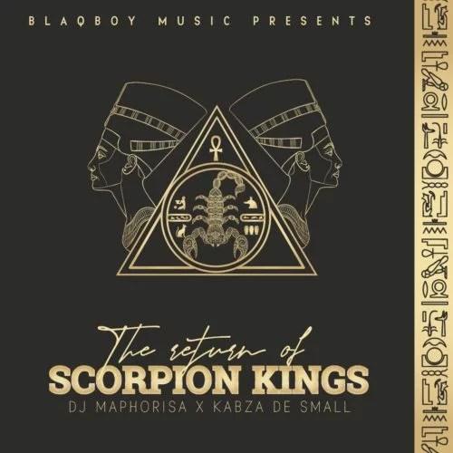 DJ Maphorisa & Kabza De Small - The Return of Scorpion Kings (FULL ALBUM) Mp3 Zip Fast Download Free Audio Complete