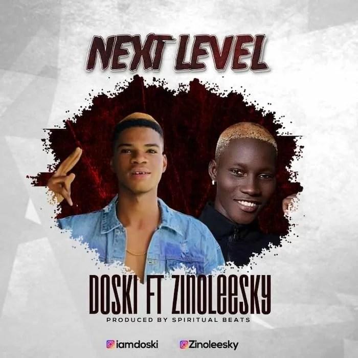 Doski Ft. Zinoleesky - Next Level Mp3 Audio Download