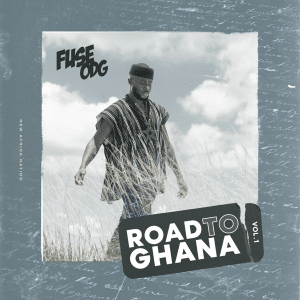 Fuse ODG - Road to Ghana, Vol. 1 EP (Album) Mp3 Zip Fast Download Free Audio Complete