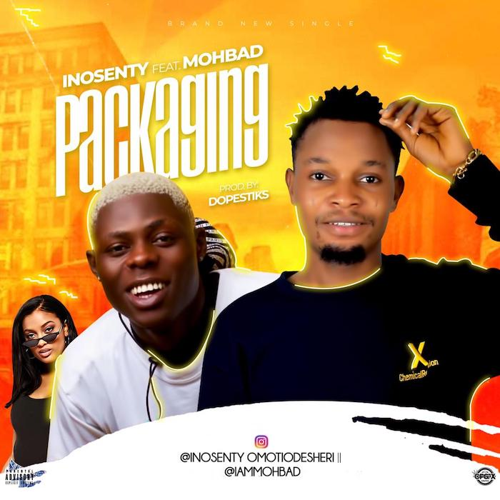 DOWNLOAD Mp3 : INOSENTY – PACKAGING FT. MOHBAD