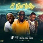 Mr Bee Ft. Mohbad & Small Doctor – E Get Why (Prod. by Ajeondmix)