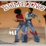 Mr Nana – Bumping