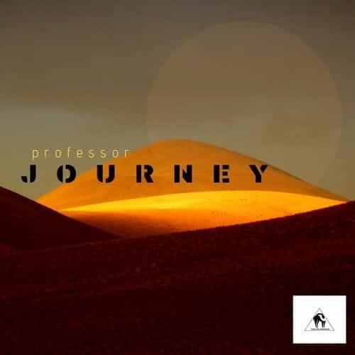 Professor - Journey (ALBUM) Mp3 Zip Fast Download
