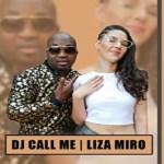 DJ Call Me Ft. Liza Miro – DJ Call Me