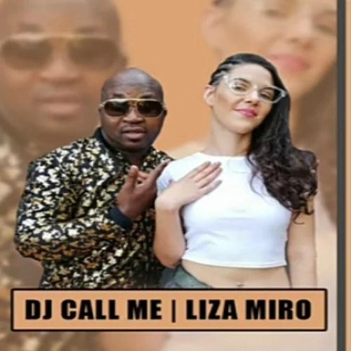 DJ Call Me Ft. Liza Miro - DJ Call Me Mp3 Audio Download