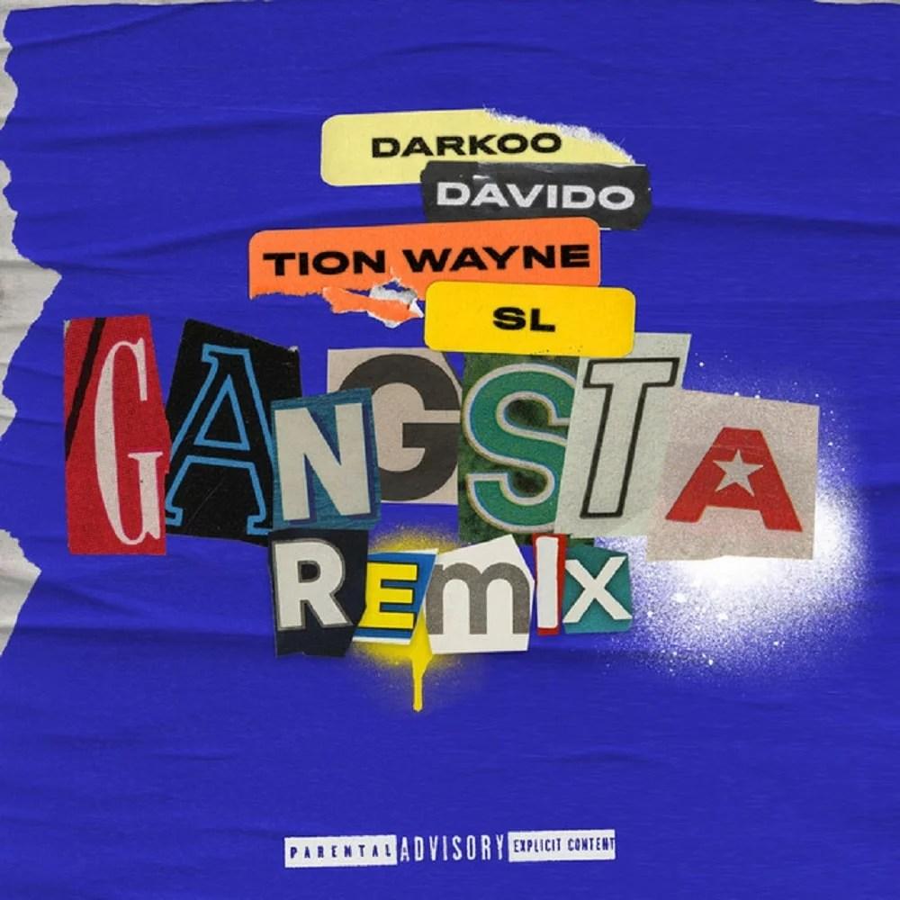 Darkoo Ft. Davido, Tion Wayne & SL - Gangsta (Remix) Mp3 Download Audio