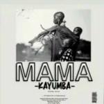 Kayumba – Mama