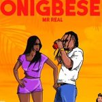 Mr Real – Onigbese
