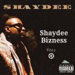 Shaydee – Shaydee Bizness Vol. 1 (FULL EP)