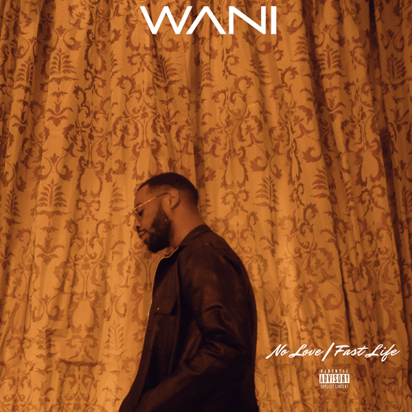 WANI - No Love/Fast Life EP Mp3 Zip Fast Download Full album Complete free Audio