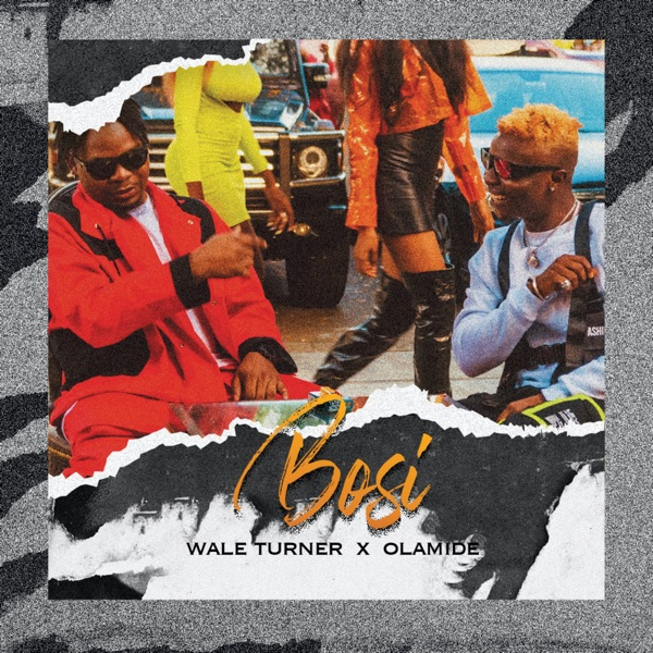 Wale Turner Ft. Olamide - Bosi Mp3 Audio Download