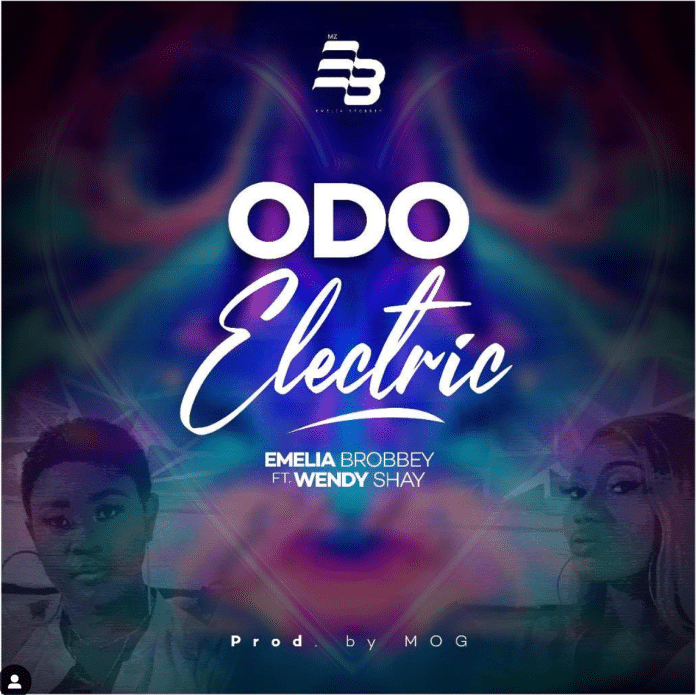Emelia Brobbey - Odo Electric Ft. Wendy Shay Mp3 Audio Download