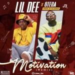 Lil Dee Ft. Otega – Motivation (Remix)