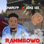 CharlyP – Ranmilowo Ft. Leke Lee