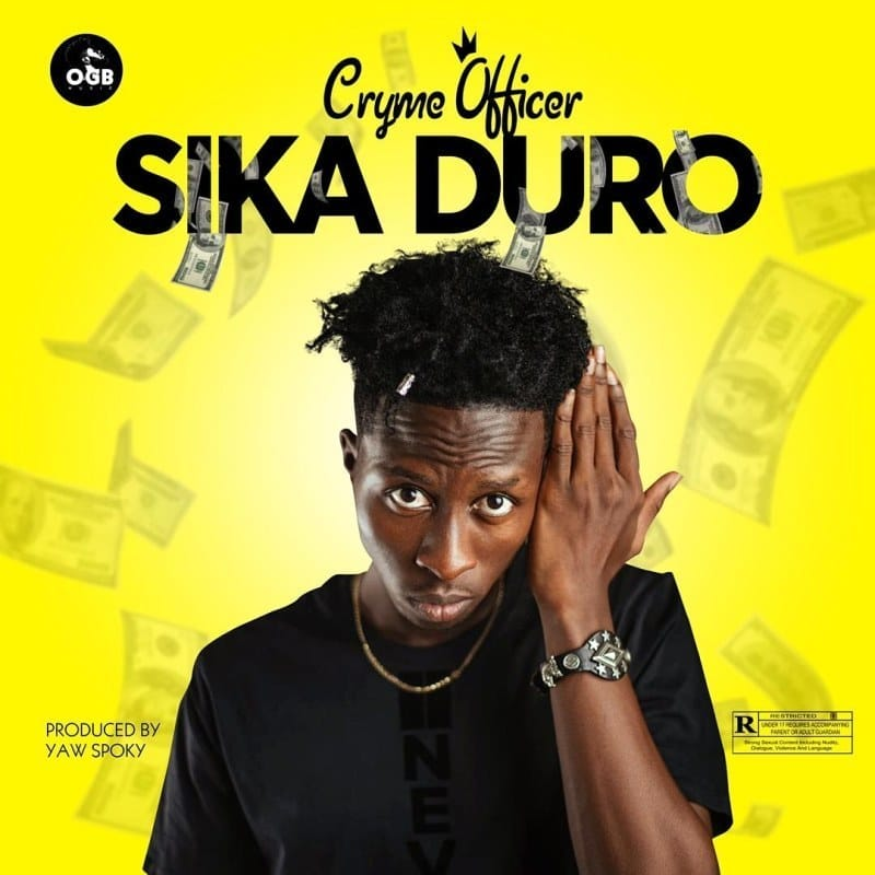 Cryme Officer - Sika Duro Mp3 Audio Download