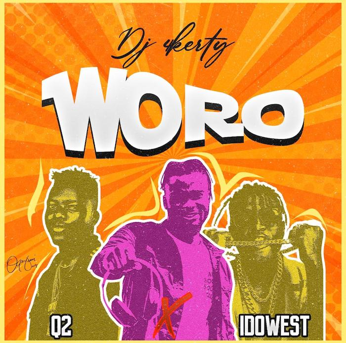 DJ 4Kerty Ft. Q2, Idowest - Woro Mp3 Audio Download