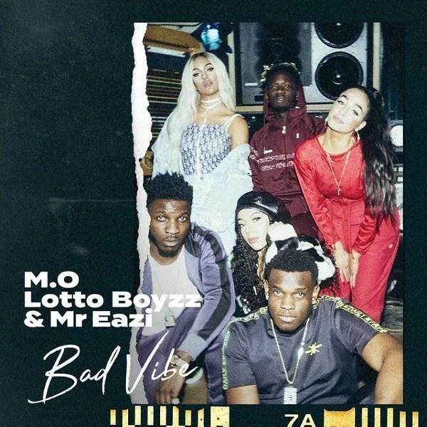 M.O - Bad Vibe Ft. Lotto Boyzz, Mr Eazi Mp3 Audio Download Lotto boyz