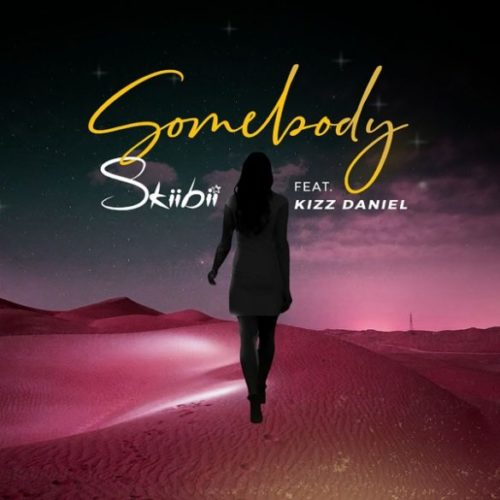 SkiiBii - Somebody Ft. Kizz Daniel (Prod. By Young John) Mp3 Audio Download