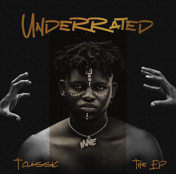 T-Classic - Underrated EP (Full Album) Mp3 Zip Fast Download Free Audio Complete