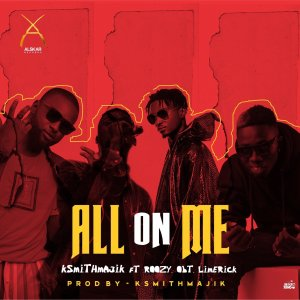 Ksmith - All On Me Ft. Roozy, Obt, Limerick Mp3 Audio Download