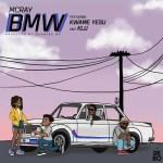 McRay – BMW Ft. Kwame Yesu, Klu