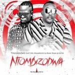 Thulasizwe – Ntombizodwa Ft. Vee Mampeezy, Mass Ram, Josta