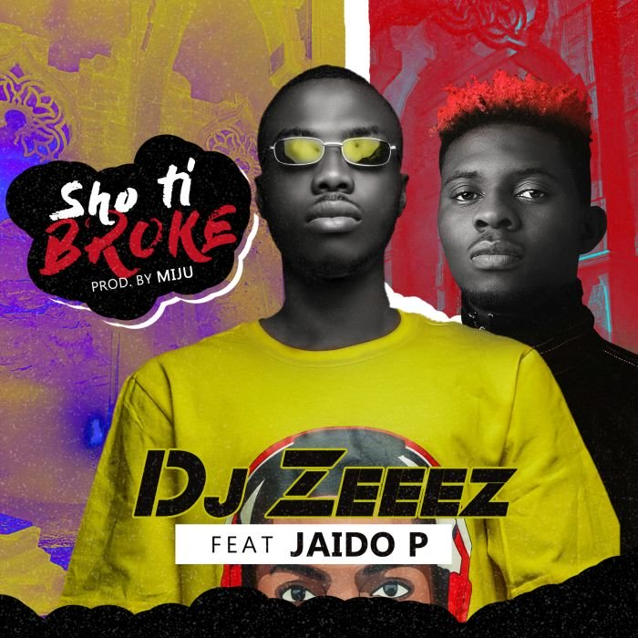 DJ Zeeez Ft. Jaido P - Sho Ti Broke Mp3 Audio Download