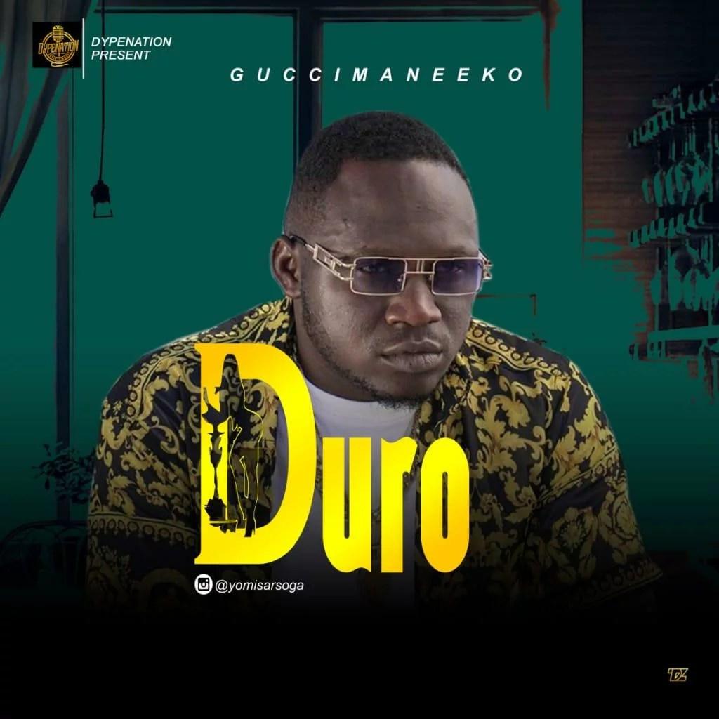 GuccimaneEko - Duro Mp3 Audio Download
