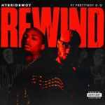 Hybridbwoy – Rewind Ft. PrettyboyDO