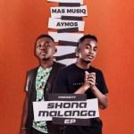 Mas Musiq & Aymos – Shona Malanga EP (Full Album)