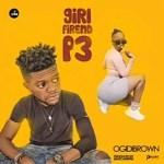 Ogidibrown – Girl Friend P3